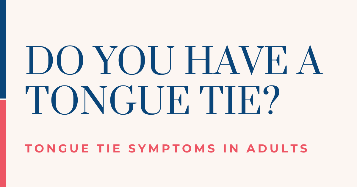 Symptoms of tongue-tie in adults